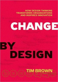 Change by Design: How Design Thinking Can Transform